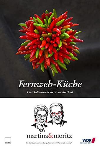 Fernweh-Küche: Eine kulinarische Reise um die Welt