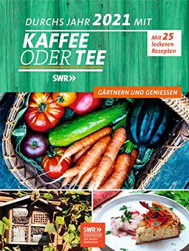 Mein Jahr 2021 mit Kaffee oder Tee: Gärtnern & Genießen