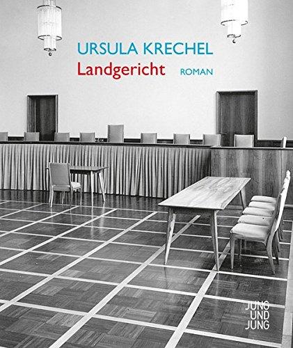 Ursula Krechel: Landgericht [Gebundene Ausgabe]