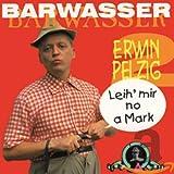 Erwin Pelzig Vol. 2 (Leih' Mir No a Mark)
