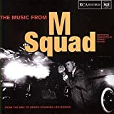 The Music From M Squad - From the NBC-TV Series