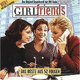 Girl Friends - Der Original Soundtrack zur ZDF-Serie: Das Beste aus 52 Folgen