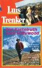 Von Kastelruth nach Hollywood - Luis Trenker