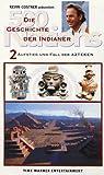 2: Aufstieg und Fall der Azteken