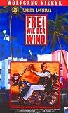 Wolfgang Fierek - Frei wie der Wind: Florida/Louisiana