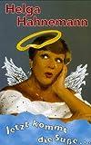 """Helga Hahnemann: """"Jetzt kommt die Süße"""""""
