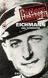 Eichmann: Der Vernichter