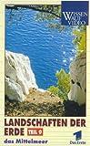 Landschaften der Erde 9 - Das Mittelmeer