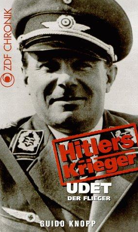 Hitlers Krieger: Udet - der Flieger