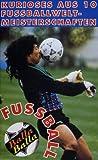 Balla Balla - Kurioses aus 10 Fußballweltmeisterschaften