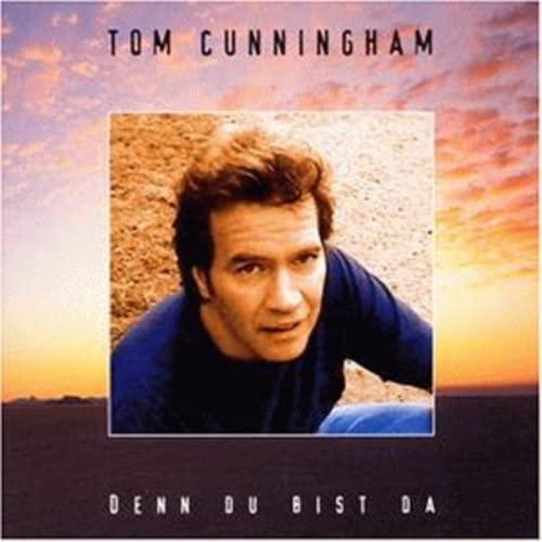 Tom Cunningham - Denn du bist da (inkl. Titelsong)