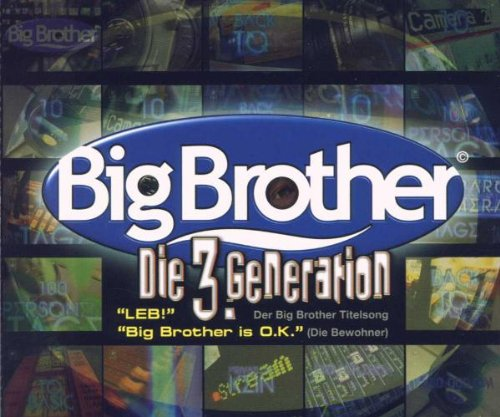 Die 3. Generation: Leb! - Der Big Brother Titelsong / Die Bewohner: Big Brother is O.K.