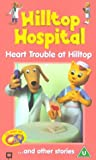 Hilltop Hospital - Heart Trouble At Hilltop And Other Stories