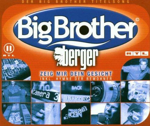 Berger: Zeig mir dein Gesicht - Der Big Brother Titelsong / Die Bewohner: Wir wollen mehr/The One And Only Handmade Container B