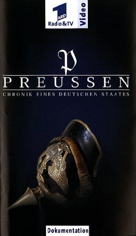 Preußen - Chronik eines deutschen Staates