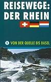 Rhein 1 - Von der Quelle bis Basel