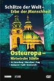 Schätze der Welt - Erbe der Menschheit: Osteuropa - Historische Städte