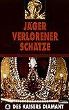 Jäger verlorener Schätze, Teil 4: Des Kaisers Diamant