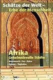 Schätze der Welt - Erbe der Menschheit: Afrika - Geheimnisvolle Städte
