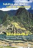 Schätze der Welt - Erbe der Menschheit: Südamerika