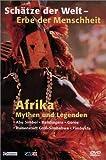 Schätze der Welt - Erbe der Menschheit: Afrika - Mythen und Legenden