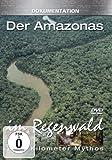 7000 Kilometer Mythos - Der Amazonas: Im Regenwald