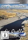 7000 Kilometer Mythos - Der Amazonas: Die Quelle