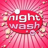 Nightwash No.1/Hauptwaschgang