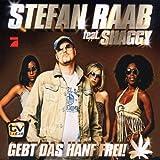 Stefan Raab feat. Shaggy - Gebt das Hanf frei! [Single]