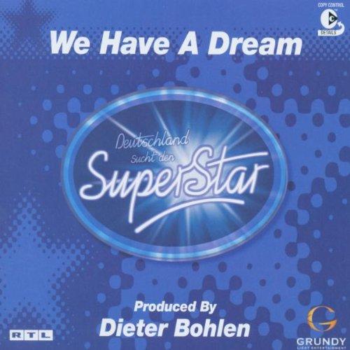 We have a Dream - Deutschland sucht den Superstar