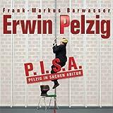 Erwin Pelzig. P.I.S.A.: Pelzig in Sachen Abitur.