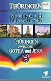 Bilderbuch Deutschland: Thüringen zwischen Goth