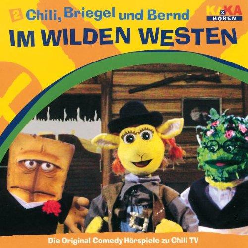 Chili, Briegel und Bernd 2: Im Wilden Westen