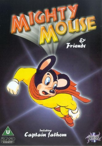Mighty Mouse &