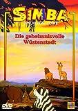 Simba, der kleine Löwe 7: Die geheimnisvolle Wüstenstadt