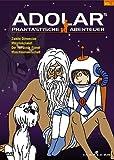 Adolars phantastische Abenteuer Vol. 1