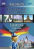Bilderbuch Deutschland: Leipzig und sein Neuseenland
