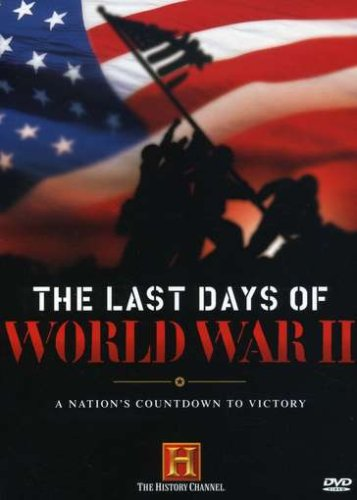 The Last Days of World War II (History Channel) [RC 1]