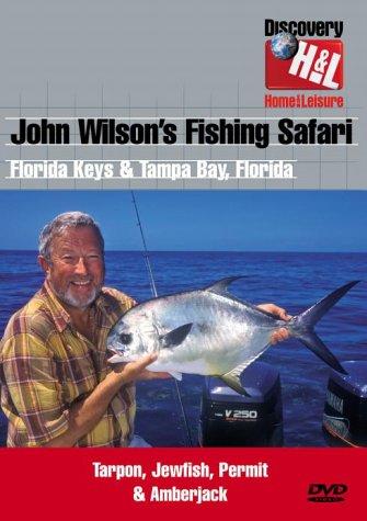 John Wilson's Fishing Safari - Florida