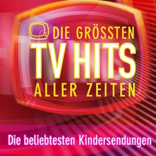 Die Grössten TV Hits Aller Zeiten - Die beliebtesten Kindersendungen