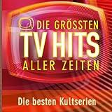 Die Grössten TV-Hits Aller Zeiten - Die besten Kultserien