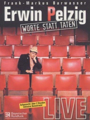 Erwin Pelzig - Worte statt Taten