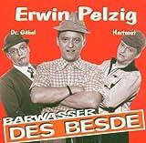 Erwin Pelzig: Des Besde.