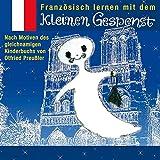 Französisch Lernen mit dem kleinen Gespenst (Sprach-Hörspiel)