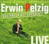 Erwin Pelzig: Vertrauen auf Verdacht.
