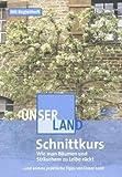 Unser Land - Schnittkurs - Wie man Bäumen und Sträuchern zu Leibe rückt