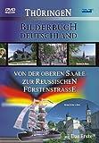 Bilderbuch Deutschland: Von der oberen Saale zur Reußischen Fürstenstraße