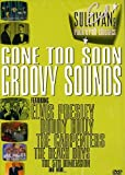 Gone Too Soon/Groovy Sounds - Ed Sullivan's Rock