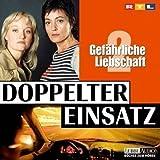 Doppelter Einsatz 02. Gefährliche Liebschaft. (2 CDs)