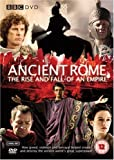 Ancient Rome - The Rise And Fall Of An Empire